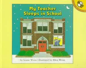 My Teacher Sleeps in School de Leatie Weiss