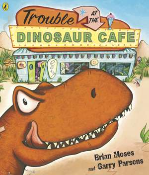 Trouble at the Dinosaur Cafe de Brian Moses