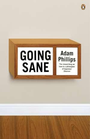 Going Sane de Adam Phillips