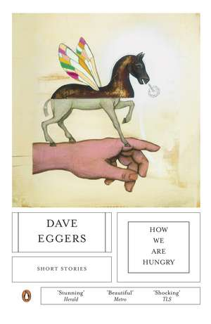 How We Are Hungry de David Eggers