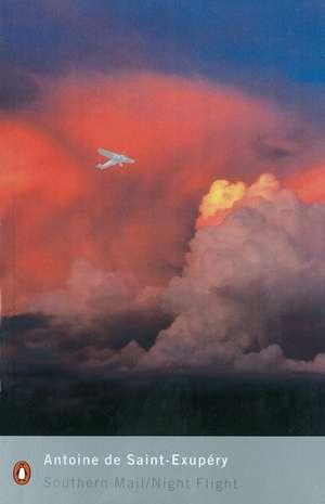 Southern Mail / Night Flight de Antoine Saint-Exupery