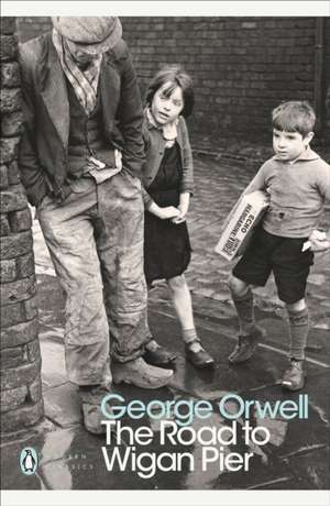 The Road to Wigan Pier de George Orwell