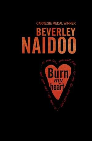 Burn My Heart de Beverley Naidoo