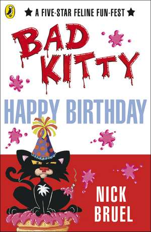 Happy Birthday, Bad Kitty de Nick Bruel