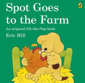 Spot Goes to the Farm de Eric Hill