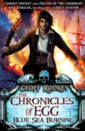 Chronicles of Egg: Blue Sea Burning de Geoff Rodkey