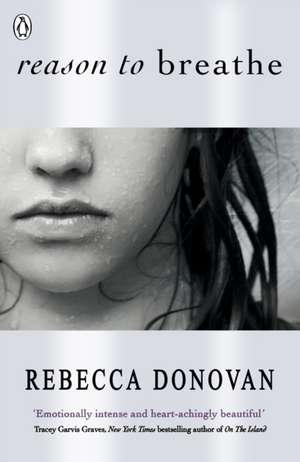 Reason to Breathe (The Breathing Series #1) de Rebecca Donovan