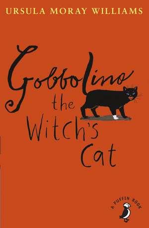 Gobbolino the Witch's Cat de Ursula Williams