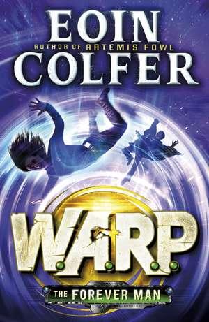 The Forever Man (W.A.R.P. Book 3) de Eoin Colfer