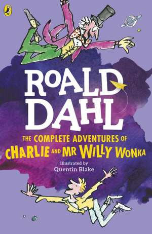 The Complete Adventures of Charlie and Mr Willy Wonka de Roald Dahl