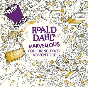 Roald Dahl's Marvellous Colouring-Book Adventure de Roald Dahl