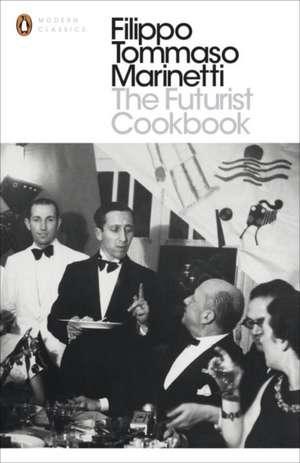 The Futurist Cookbook de Filippo Tommaso Marinetti