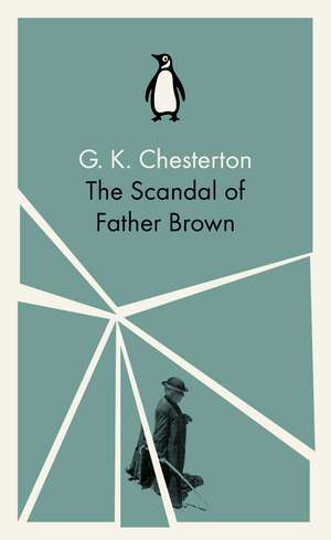 The Scandal of Father Brown de G. K. Chesterton