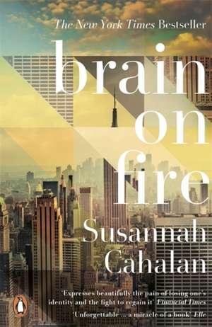 Brain On Fire: My Month of Madness de Susannah Cahalan