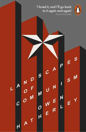 Landscapes of Communism: A History Through Buildings de Owen Hatherley