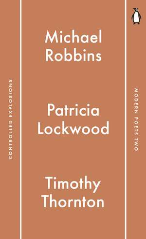Penguin Modern Poets 2: Controlled Explosions de Michael Robbins