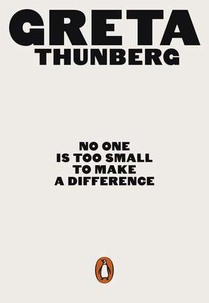 No One Is Too Small to Make a Difference de Greta Thunberg