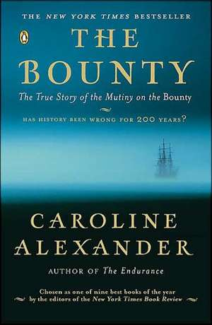 The Bounty:  The True Story of the Mutiny on the Bounty de Caroline Alexander