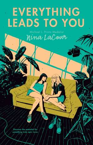 Everything Leads to You de Nina LaCour