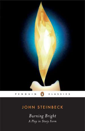 Burning Bright:  A Play in Story Form de John Steinbeck