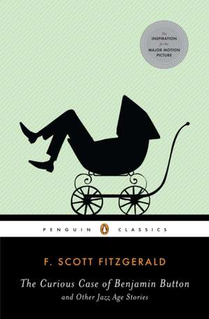 The Curious Case of Benjamin Button and Other Jazz Age Stories:  (Penguin Classics Deluxe Edition) de F. Scott Fitzgerald