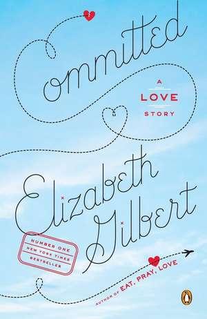 Committed de Elizabeth Gilbert