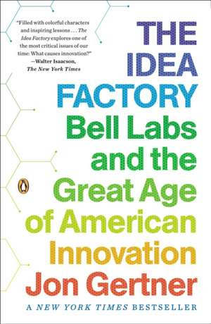The Idea Factory: Bell Labs and the Great Age of American Innovation de Jon Gertner