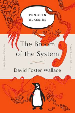The Broom of the System de David Foster Wallace