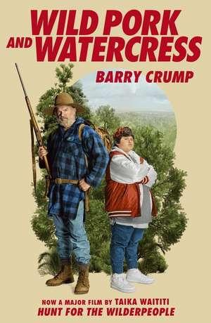 Wild Pork and Watercress de Barry Crump