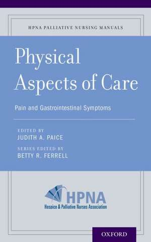 Physical Aspects of Care: Pain and Gastrointestinal Symptoms de Betty R. Ferrell