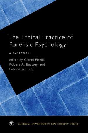 The Ethical Practice of Forensic Psychology: A Casebook de Gianni Pirelli