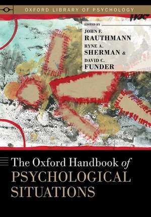 The Oxford Handbook of Psychological Situations de John F. Rauthmann