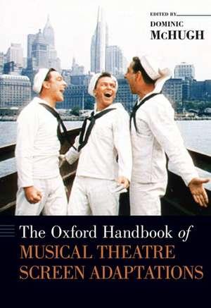 The Oxford Handbook of Musical Theatre Screen Adaptations de Dominic McHugh