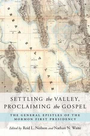 Settling the Valley, Proclaiming the Gospel