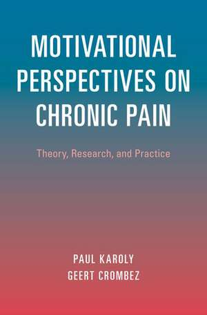 Motivational Perspectives on Chronic Pain de Paul Karoly