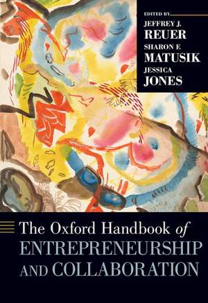 The Oxford Handbook of Entrepreneurship and Collaboration de Jeffrey J. Reuer