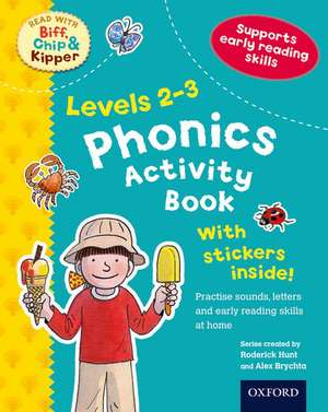 Oxford Reading Tree Read With Biff, Chip, and Kipper: Levels 2-3: Phonics Activity Book