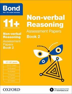 Bond 11+: Non-verbal Reasoning: Assessment Papers: 11+-12+ years Book 2 de Nic Morgan