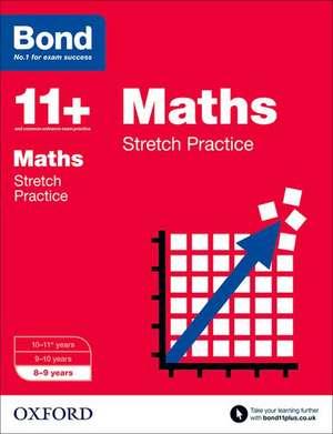 Bond 11+: Maths: Stretch Papers: 8-9 years de FRANCES DOWN