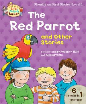 Oxford Reading Tree Read with Biff Chip & Kipper: The Red Parrot and Other Stories