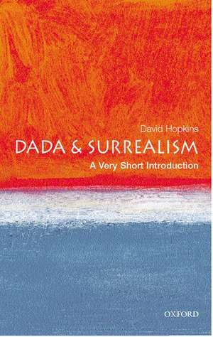 Dada and Surrealism: A Very Short Introduction de David Hopkins
