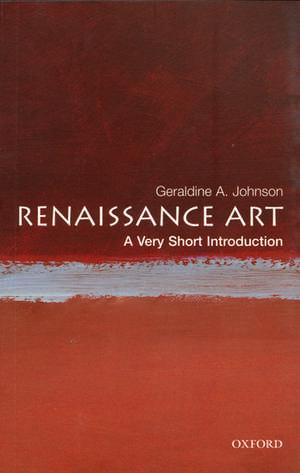 Renaissance Art: A Very Short Introduction de Geraldine A Johnson