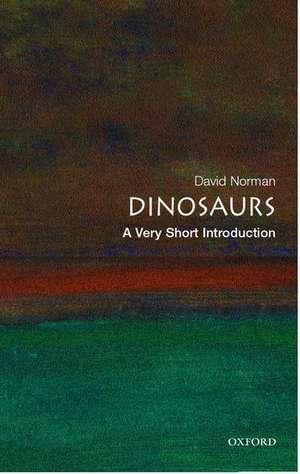 Dinosaurs: A Very Short Introduction de David Norman
