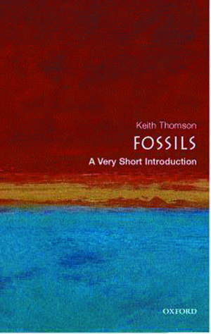 Fossils: A Very Short Introduction de Keith Thomson