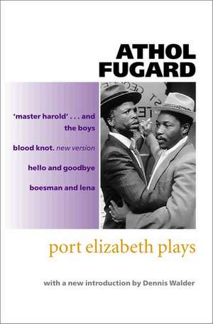 Port Elizabeth Plays de Athol Fugard