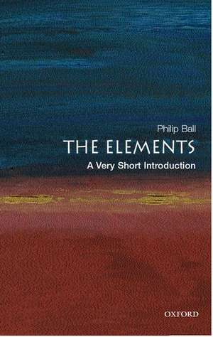 The Elements: A Very Short Introduction de Philip Ball