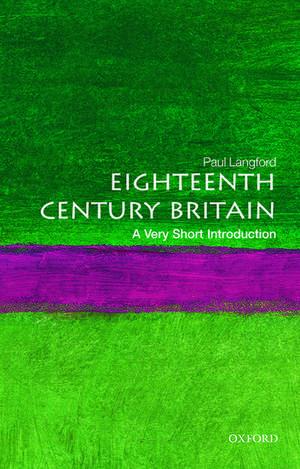Eighteenth-Century Britain: A Very Short Introduction de Paul Langford
