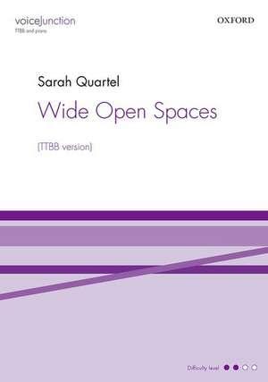 Wide Open Spaces de Sarah Quartel