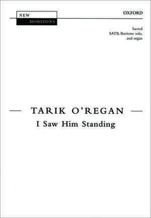 I Saw Him Standing de Tarik O'Regan