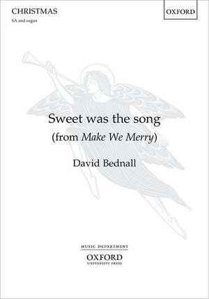 Sweet was the song: from Make We Merry de David Bednall